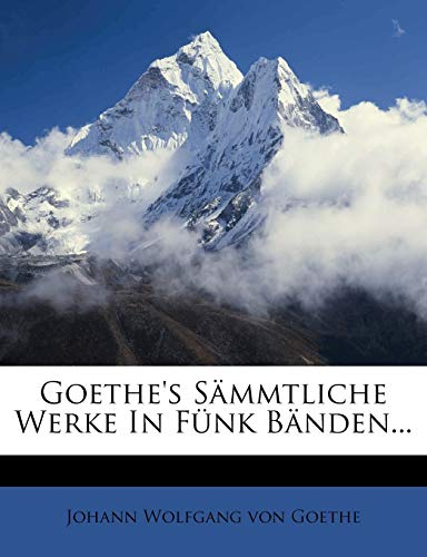 9781271547180: Goethe's S Mmtliche Werke in F NK B Nden... (German Edition)