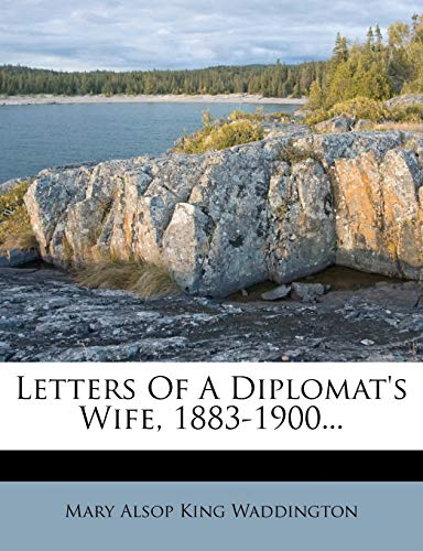 9781271584406: Letters Of A Diplomat's Wife, 1883-1900...