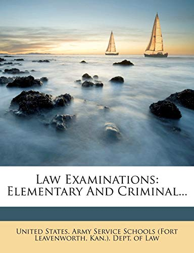 9781271661916: Law Examinations: Elementary And Criminal...