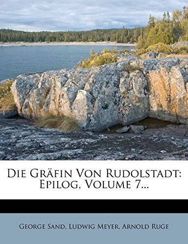 9781271673117: Die Gräfin Von Rudolstadt: Epilog, Volume 7... (German Edition)