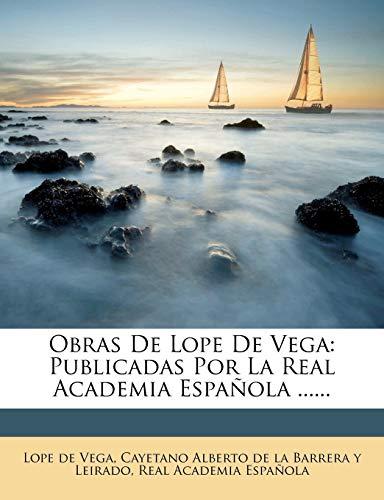 9781271848713: Obras de Lope de Vega: Publicadas Por La Real Academia Espa Ola ...... (Spanish Edition)