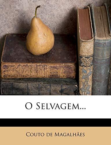 O Selvagem. (Portuguese Edition) Magalhães, Couto de