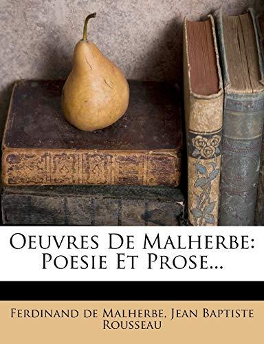 9781271919895: Oeuvres De Malherbe: Poesie Et Prose... (French Edition)