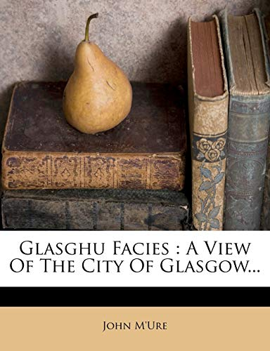 Glasghu Facies : A View of the: John M'Ure