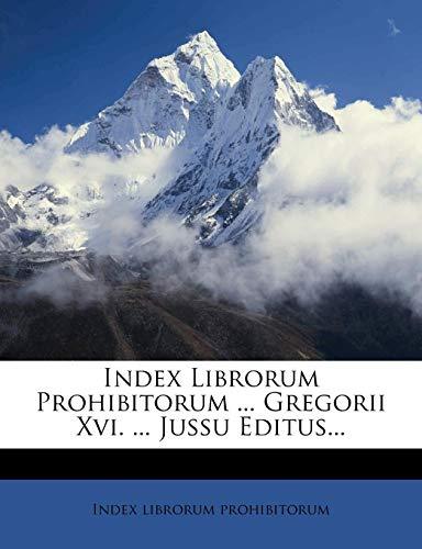 9781271947003: Index Librorum Prohibitorum ... Gregorii Xvi. ... Jussu Editus...