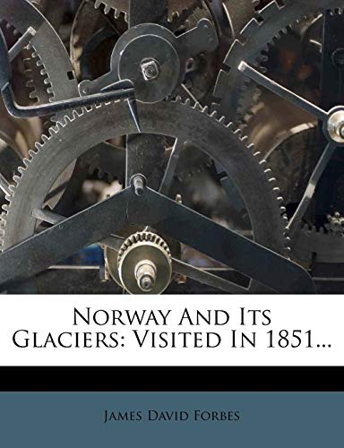 9781271950249: Norway And Its Glaciers: Visited In 1851...
