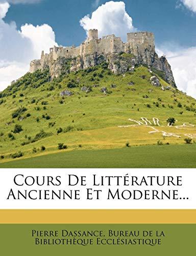 9781271987269: Cours De Littérature Ancienne Et Moderne... (French Edition)