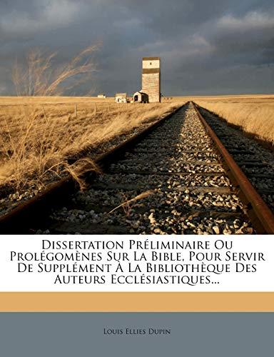 9781272027797: Dissertation Preliminaire Ou Prolegomenes Sur La Bible, Pour Servir de Supplement a la Bibliotheque Des Auteurs Ecclesiastiques... (French Edition)