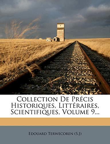 9781272041182: Collection de Precis Historiques, Litteraires, Scientifiques, Volume 9...