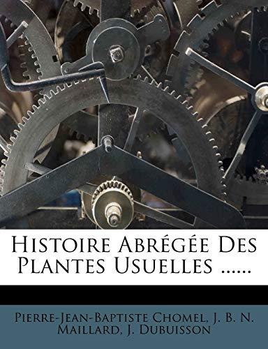 9781272168759: Histoire Abregee Des Plantes Usuelles ...... (French Edition)