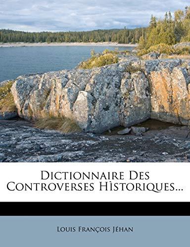 9781272221539: Dictionnaire Des Controverses Historiques...