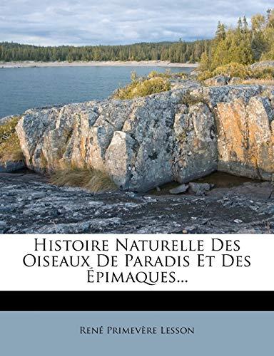 9781272288655: Histoire Naturelle Des Oiseaux De Paradis Et Des Épimaques... (French Edition)