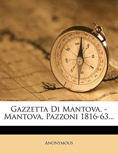 9781272297374: Gazzetta Di Mantova. - Mantova, Pazzoni 1816-63... (Italian Edition)