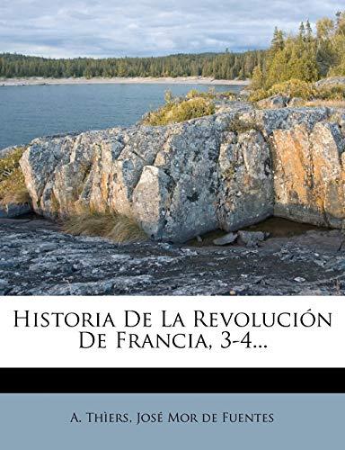 9781272314767: Historia De La Revolución De Francia, 3-4...