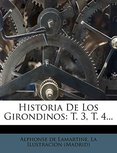 9781272332495: Historia De Los Girondinos: T. 3, T. 4...
