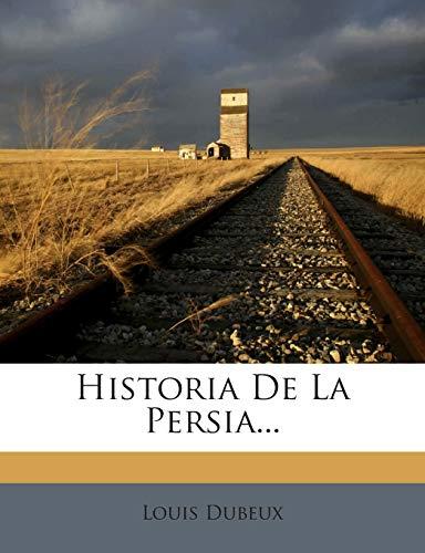 9781272360962: Historia De La Persia... (Spanish Edition)