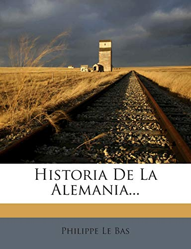 9781272361846: Historia De La Alemania... (Spanish Edition)