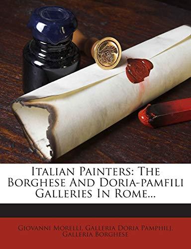 9781272368838: Italian Painters: The Borghese And Doria-pamfili Galleries In Rome...