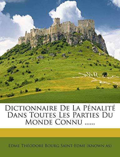 9781272378394: Dictionnaire De La Pénalité Dans Toutes Les Parties Du Monde Connu ...... (French Edition)