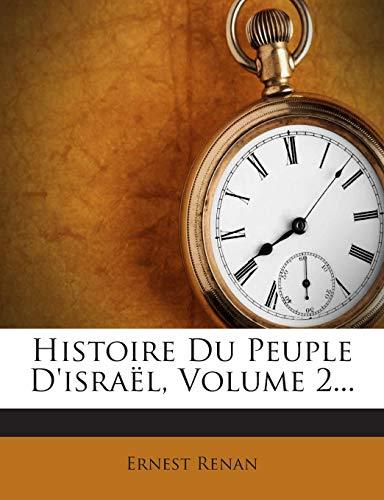 9781272382988: Histoire Du Peuple D'israël, Volume 2... (French Edition)