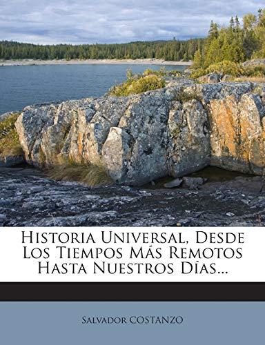 9781272385385: Historia Universal, Desde Los Tiempos Más Remotos Hasta Nuestros Días...