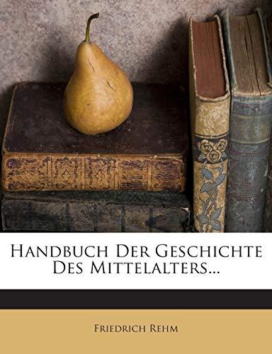 9781272423797: Handbuch Der Geschichte Des Mittelalters...