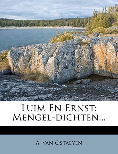 Luim En Ernst: Mengel-Dichten.: A. van Ostaeyen