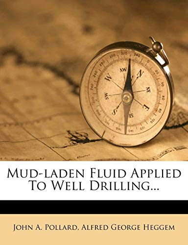 9781272482626: Mud-Laden Fluid Applied to Well Drilling...