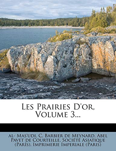 9781272497866: Les Prairies D'or, Volume 3... (French Edition)