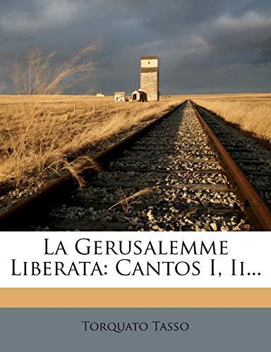 La Gerusalemme Liberata: Cantos I, II... (1272530272) by Tasso, Torquato