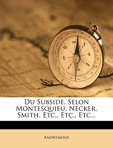 9781272537975: Du Subside, Selon Montesquieu, Necker, Smith, Etc., Etc., Etc... (French Edition)