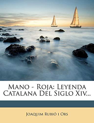 Mano - Roja: Leyenda Catalana del Siglo