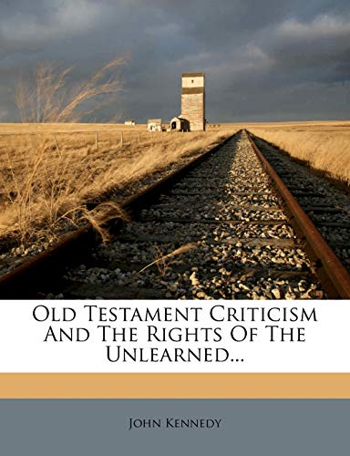 9781272583880: Old Testament Criticism And The Rights Of The Unlearned...