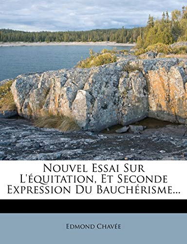 9781272614171: Nouvel Essai Sur L'équitation, Et Seconde Expression Du Bauchérisme... (French Edition)
