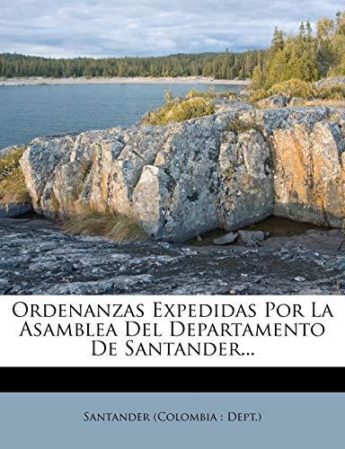 9781272615239: Ordenanzas Expedidas Por La Asamblea Del Departamento De Santander... (Spanish Edition)