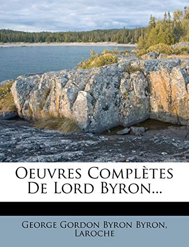 9781272646868: Oeuvres Completes de Lord Byron...