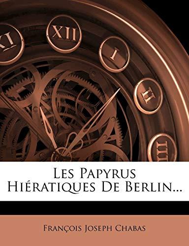9781272674601: Les Papyrus Hieratiques de Berlin... (French Edition)