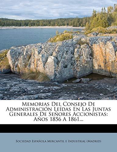9781272733650: Memorias del Consejo de Administracion Leidas En Las Juntas Generales de Senores Accionistas: Anos 1856 a 1861... (Spanish Edition)