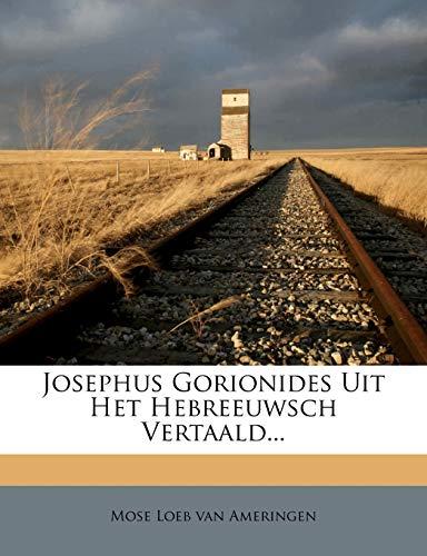 Josephus Gorionides Uit Het Hebreeuwsch Vertaald. (Dutch