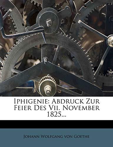 9781272779030: Iphigenie: Abdruck Zur Feier Des Vii. November 1825... (German Edition)