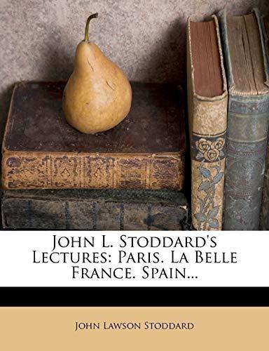 John L. Stoddard`s Lectures: Paris. La Belle