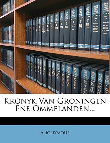 9781272844349: Kronyk Van Groningen Ene Ommelanden... (Dutch Edition)