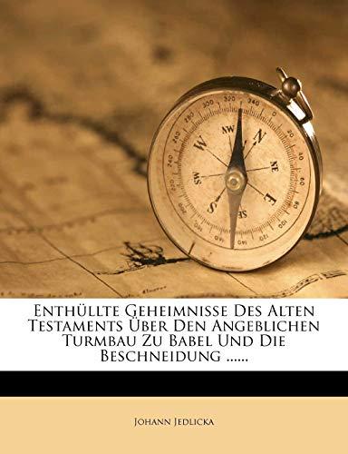 9781272948061: Enthüllte Geheimnisse Des Alten Testaments Über Den Angeblichen Turmbau Zu Babel Und Die Beschneidung ......