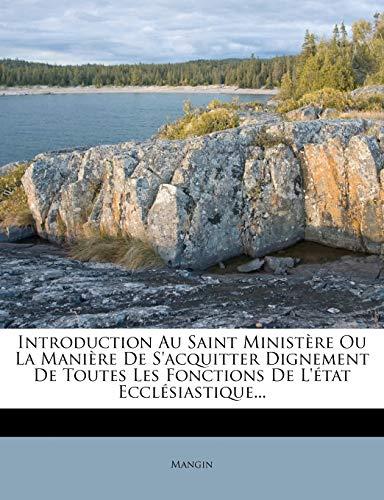 9781272960261: Introduction Au Saint Ministere Ou La Maniere de S'Acquitter Dignement de Toutes Les Fonctions de L'Etat Ecclesiastique...