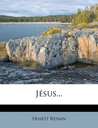 Jesus... (French Edition) (9781272993207) by Ernest Renan