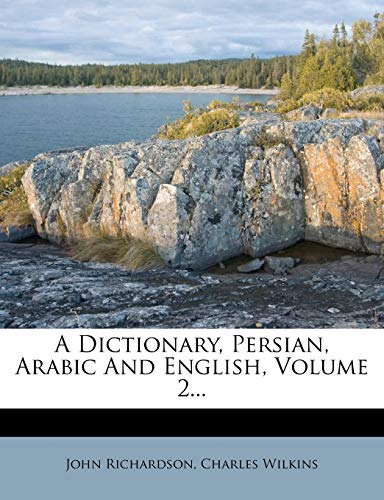 9781273004179: A Dictionary, Persian, Arabic and English, Volume 2.