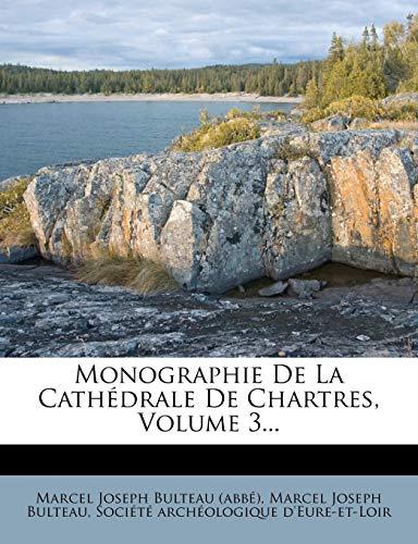 9781273021374: Monographie De La Cathédrale De Chartres, Volume 3... (French Edition)