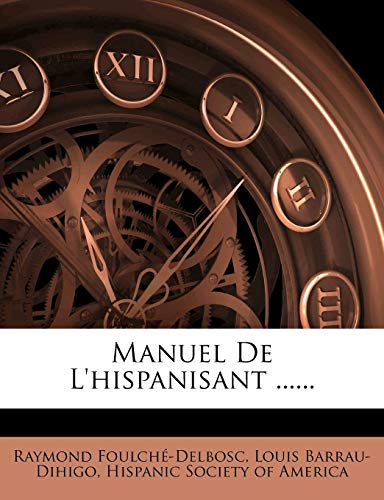 Manuel de L`Hispanisant . (French Edition) Foulch