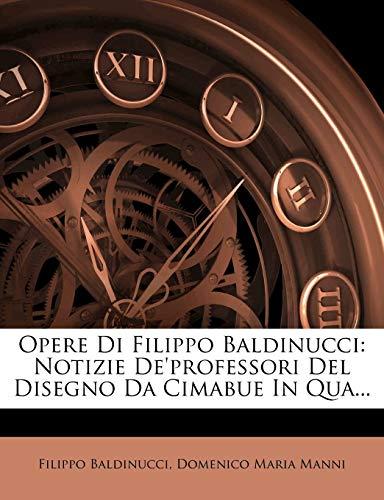 9781273086236: Opere Di Filippo Baldinucci: Notizie de'Professori del Disegno Da Cimabue in Qua... (Italian Edition)