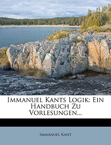 9781273097928: Immanuel Kants Logik: Ein Handbuch Zu Vorlesungen...